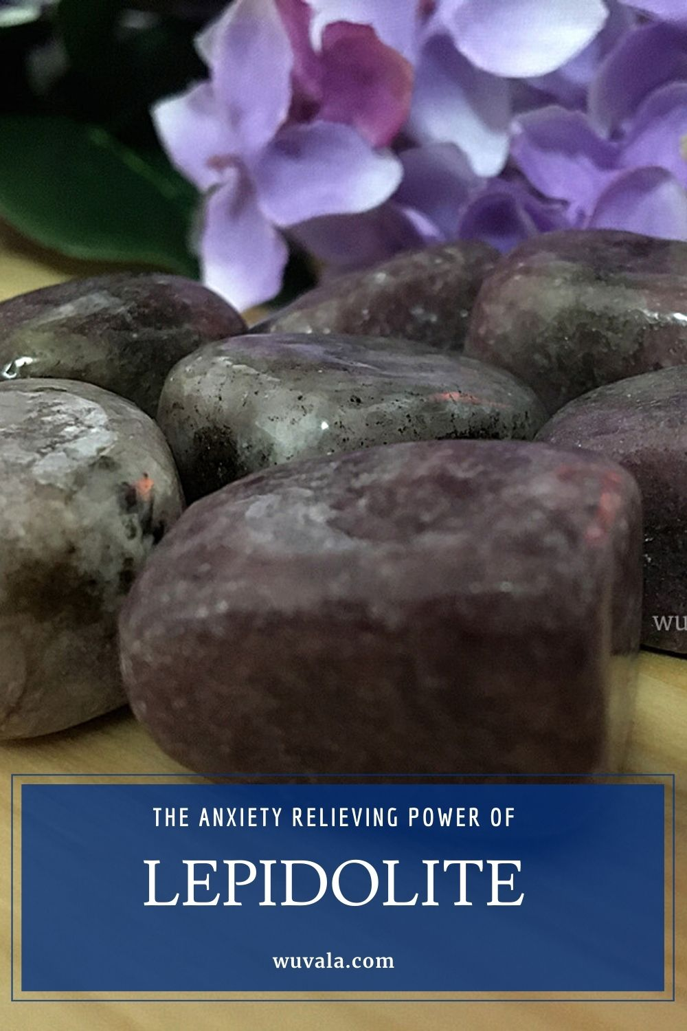 The Anxiety Relieving Power of Lepidolite